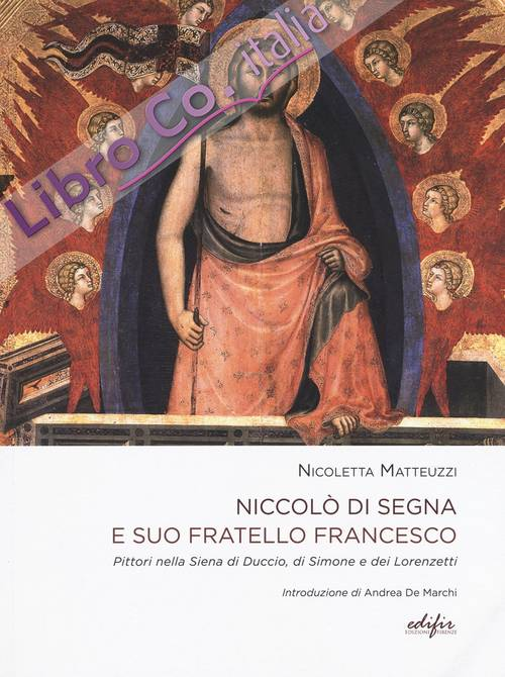 Niccolò di Segna. Pittore nella Siena di Duccio, Simone e i Lorenzetti