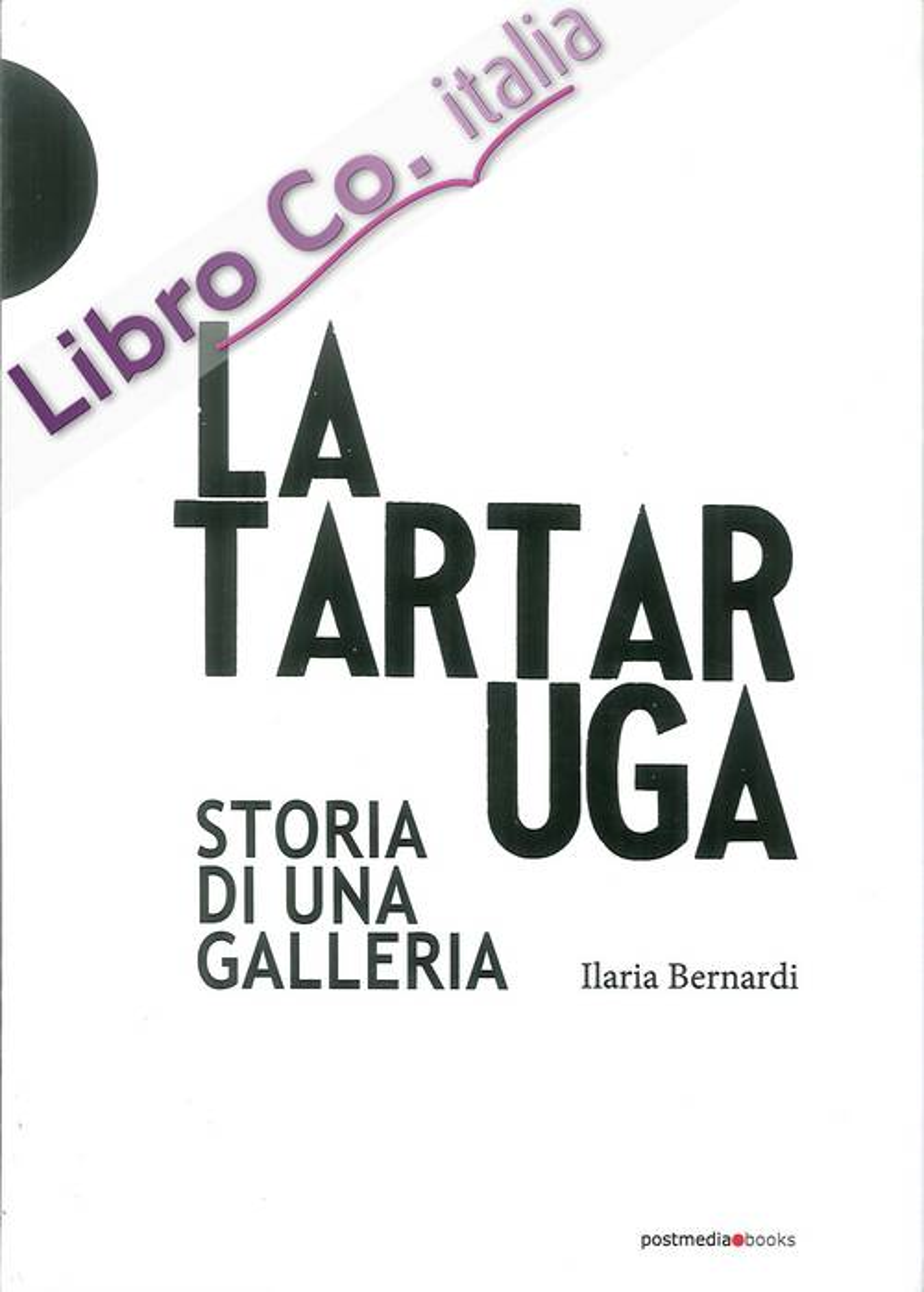La Tartaruga. Storia di una galleria