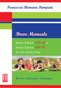 Breve manuale sulla Legge 170/10 e sulla Legge 104/92 in età evolutiva