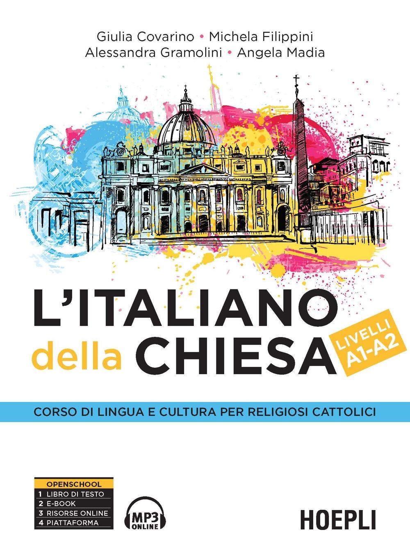 L'italiano della Chiesa. Corso di lingua e cultura per religiosi cattolici. Livelli A1-A2