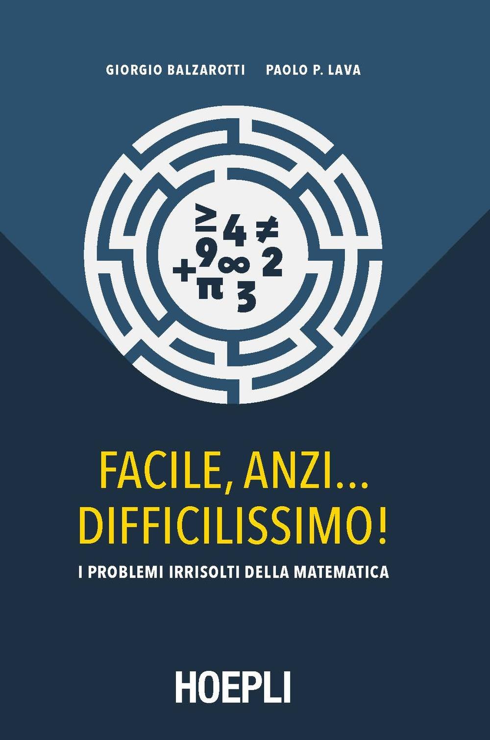 Facile, anzi... difficilissimo! I problemi irrisolti della matematica