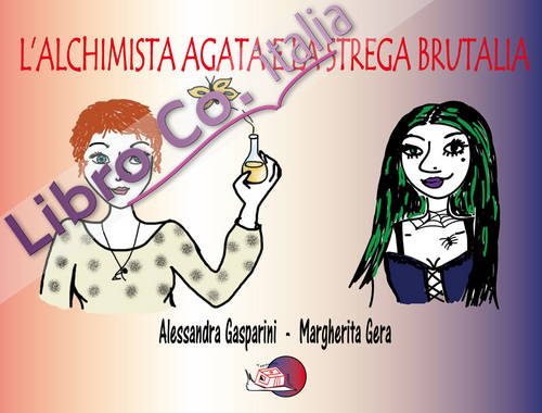 L'alchimista Agata e la strega Brutalia