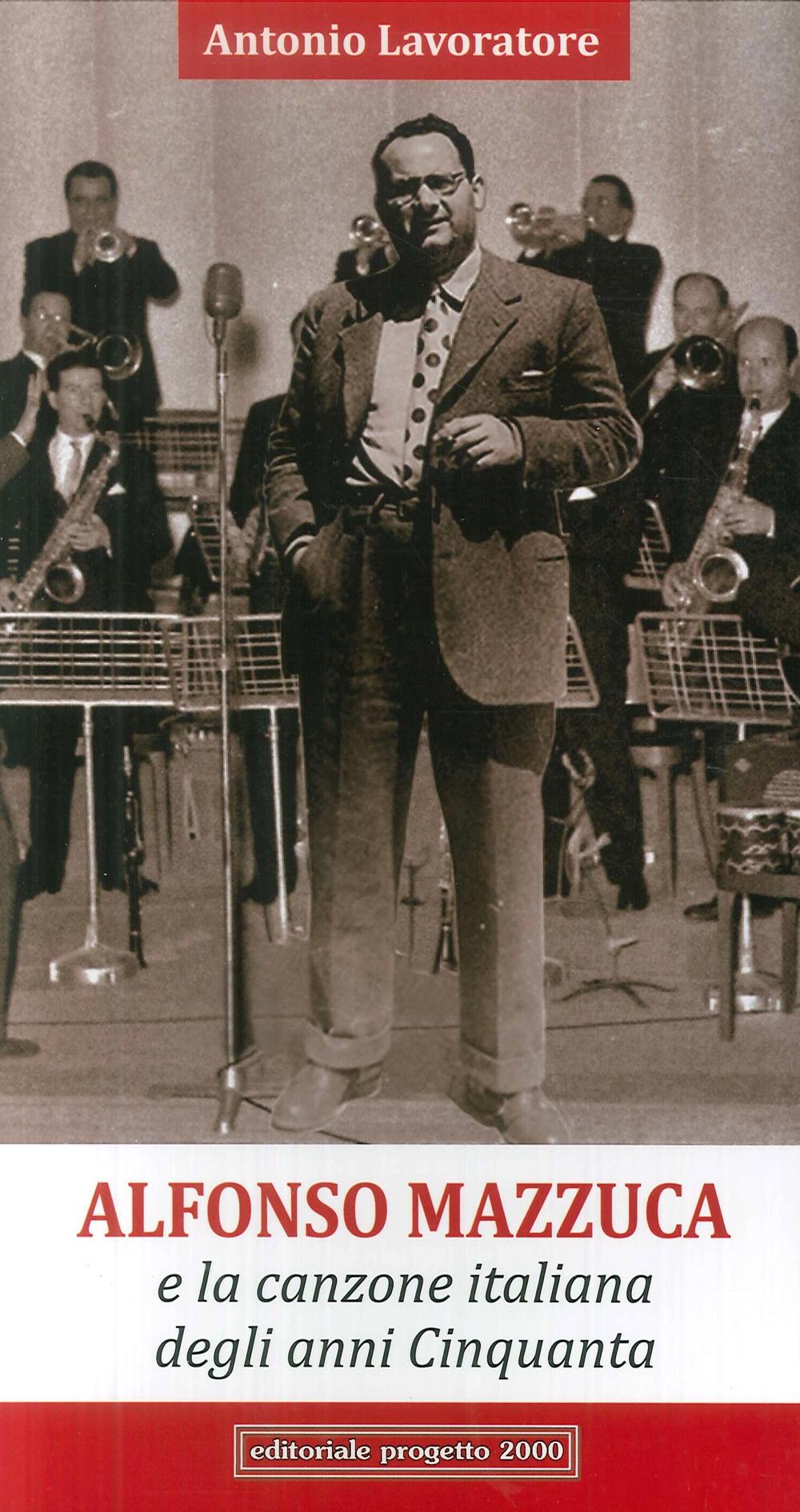 Alfonso Mazzuca. E la canzone italiana degli anni cinquanta