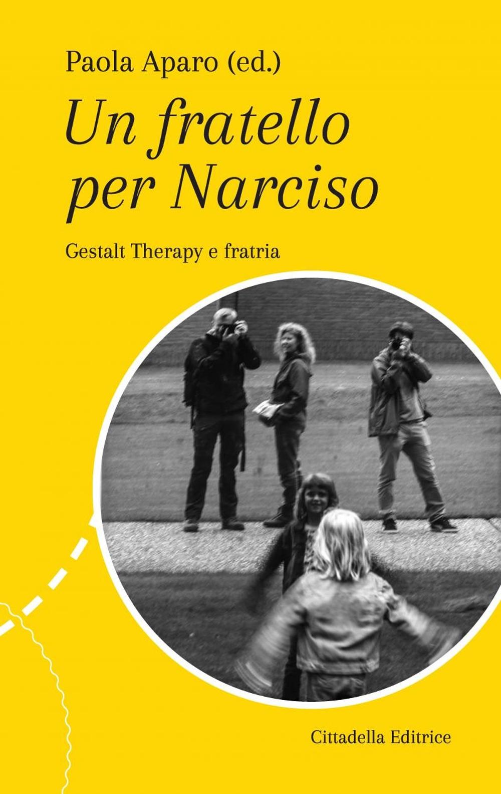Un fatello per Narciso. Gestalt Therapy e fratria