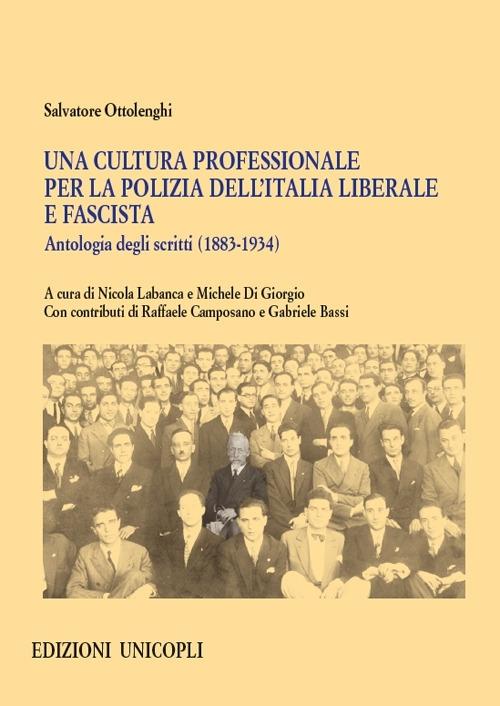 Una cultura professionale per la polizia dell'Italia liberale e fascista. Antologia degli scritti (1883-1934)