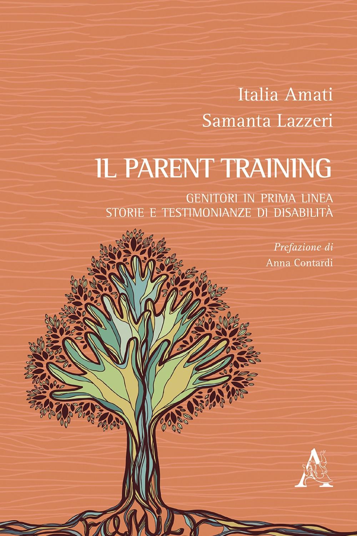 Il parent training. Genitori in prima linea: storie e testimonianze di disabilità
