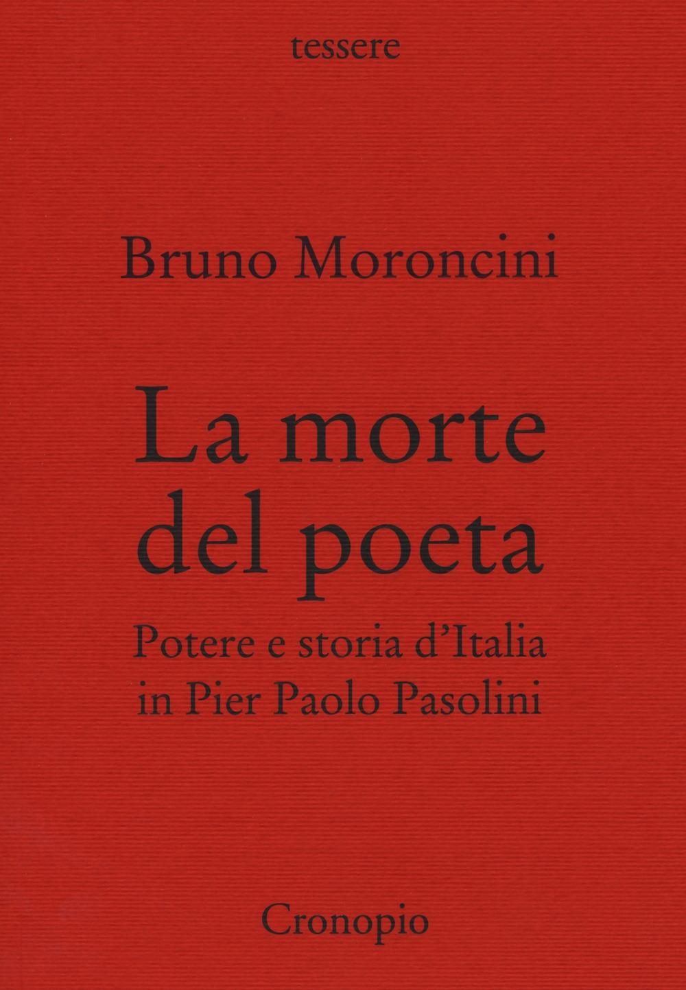 La morte del poeta. Potere e storia d'Italia in Pasolini