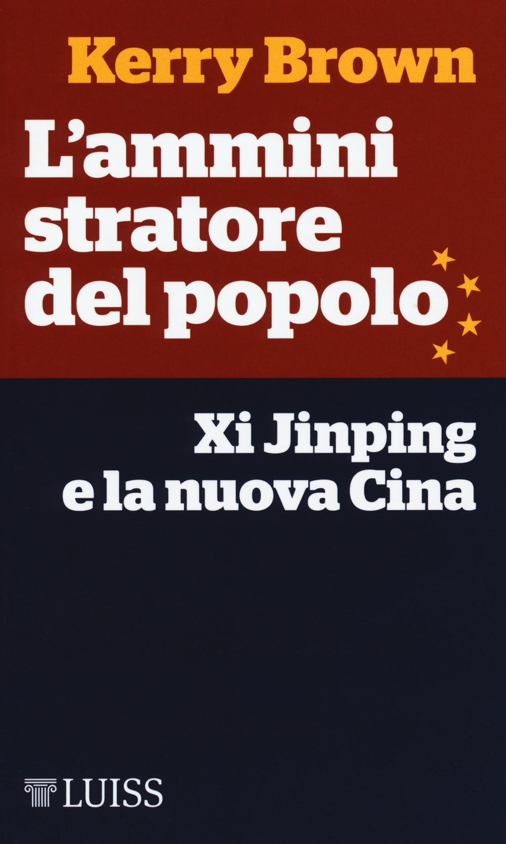 L'amministratore del popolo. Xi Jinping e la nuova Cina