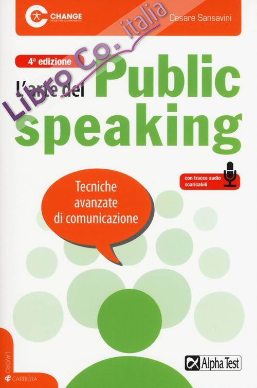 L'arte del public speaking. Tecniche avanzate di comunicazione. Con File audio per il download