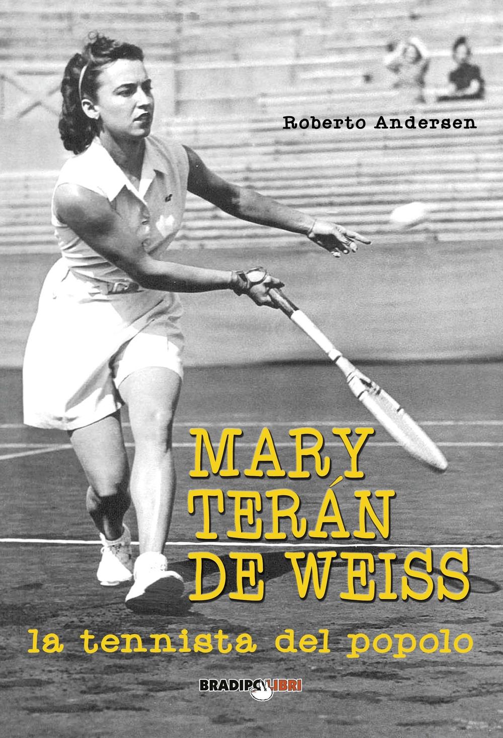 Mary Terán De Weiss. La tennista del popolo