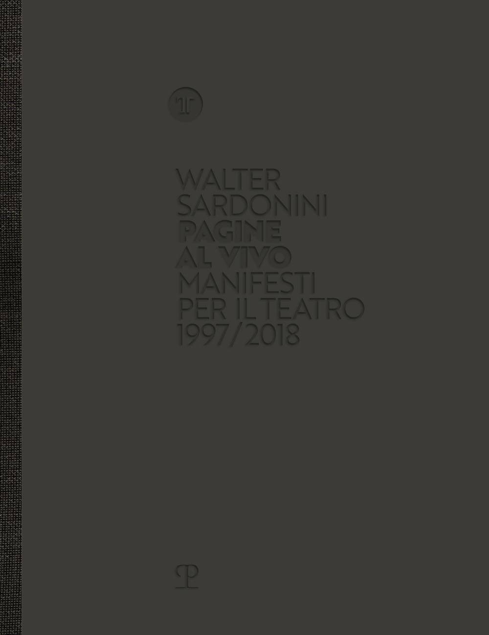 Walter Sardonini. Pagine al vivo. Manifesti per il teatro 1997/2018