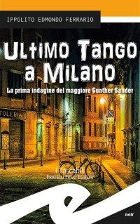 Ultimo tango a Milano. La prima indagine del maggiore Gunther Sander