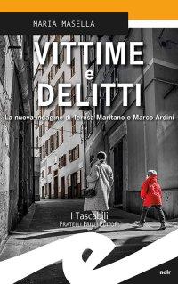 Vittime e delitti. La nuova indagine di Teresa Maritano e Marco Ardini