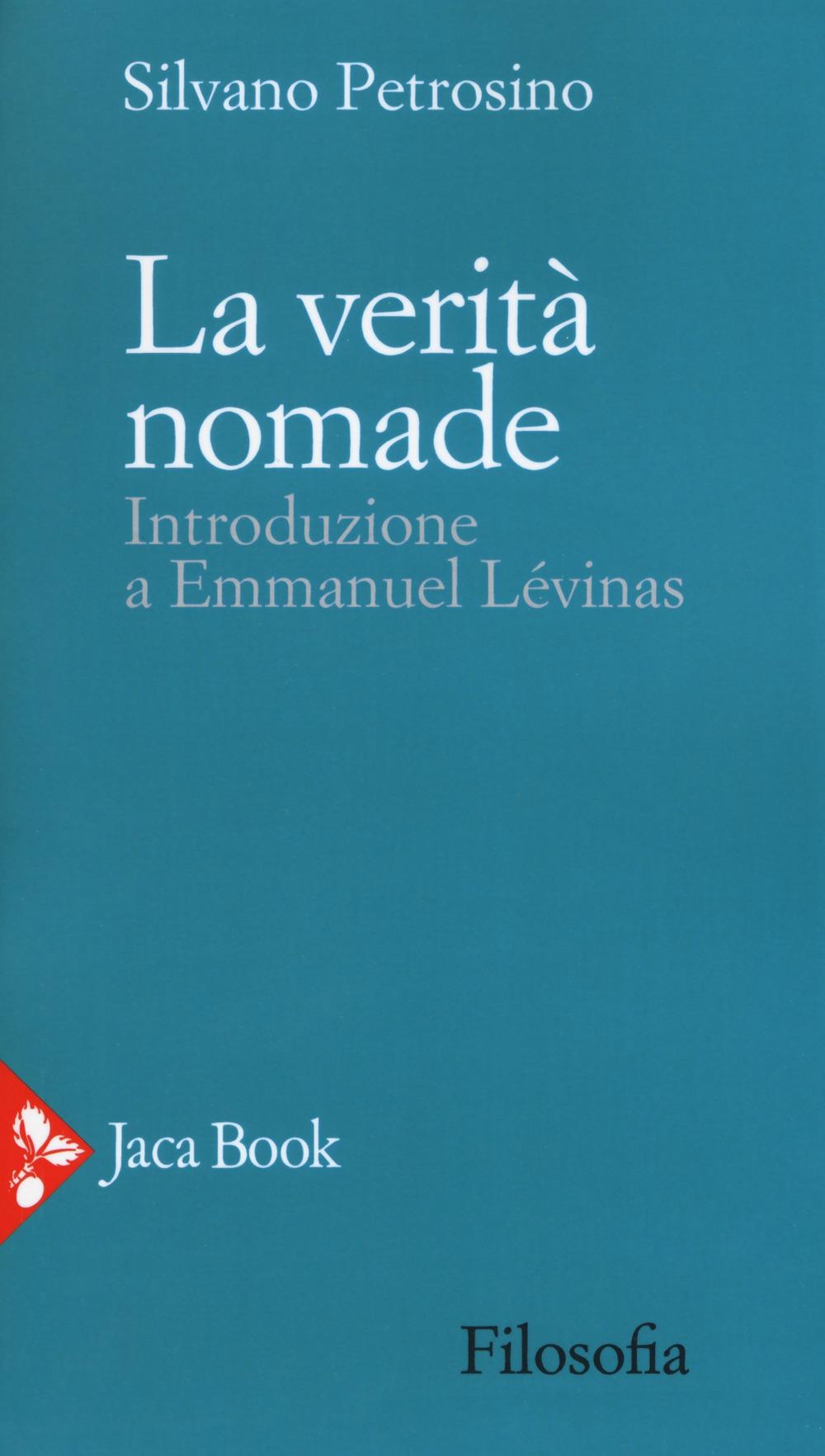 La verità nomade. Introduzione a Emmanuel Levinas