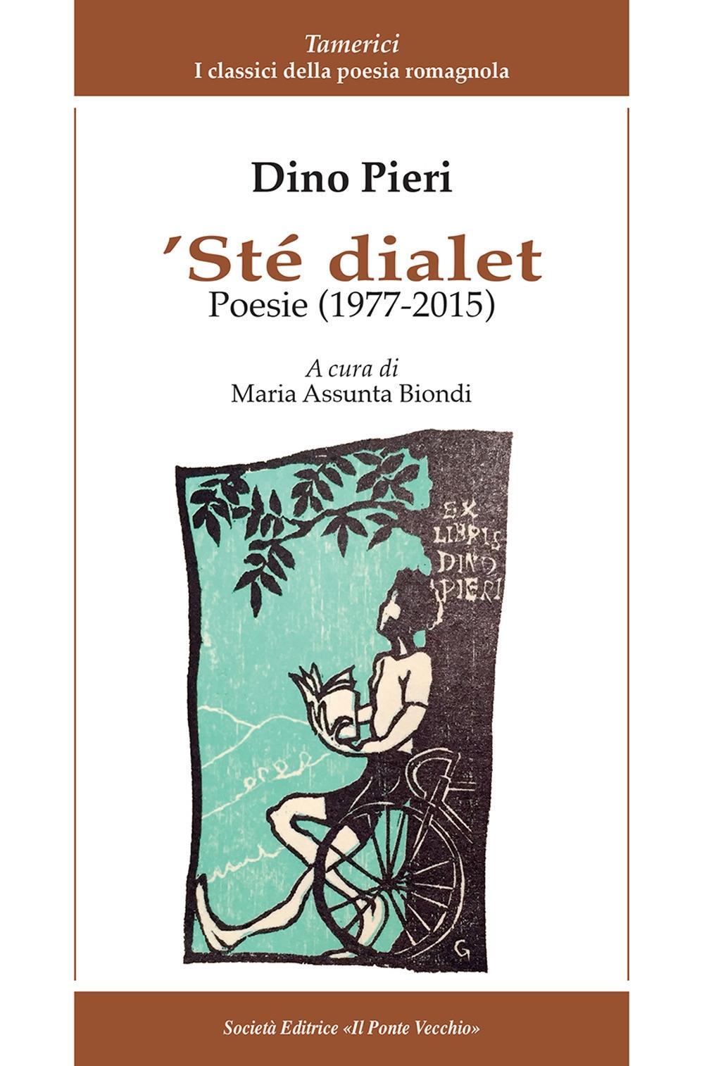 'Ste dialet. Poesie (1977-2015). Testo italiano a fronte