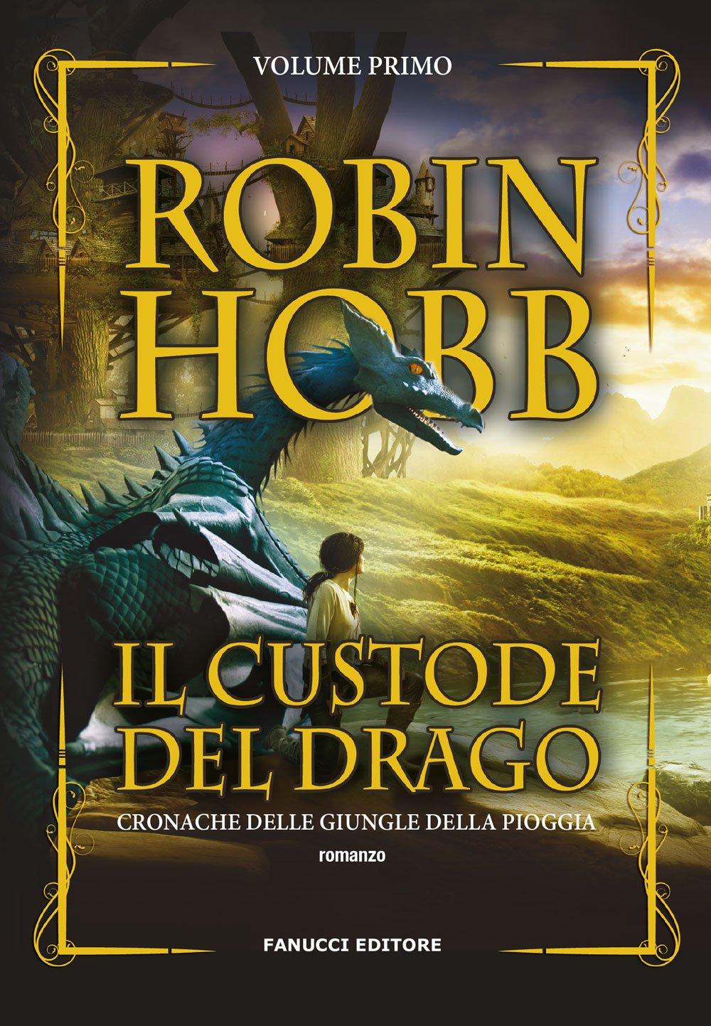 Il custode del drago. Cronache delle giungle della pioggia. Vol. 1