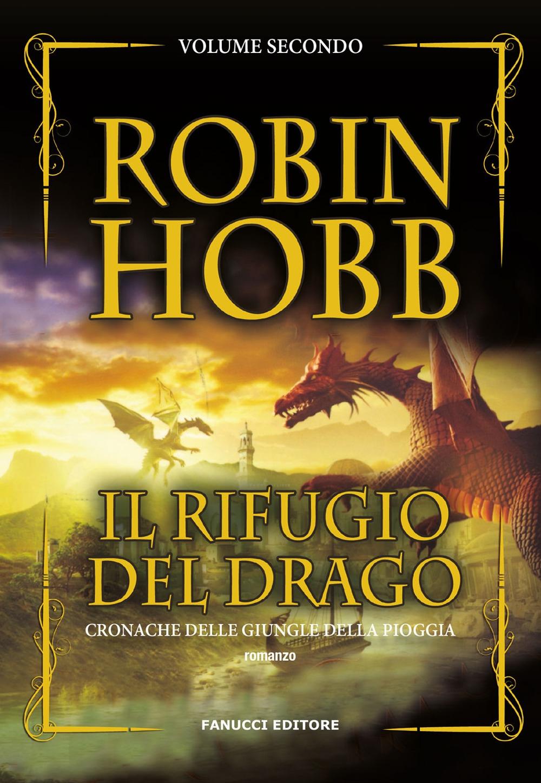 Il rifugio del drago. Cronache delle giungle della pioggia. Vol. 2