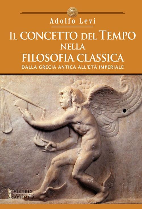 Il concetto del tempo nella filosofia classica. Dalla Grecia antica all'età Imperiale