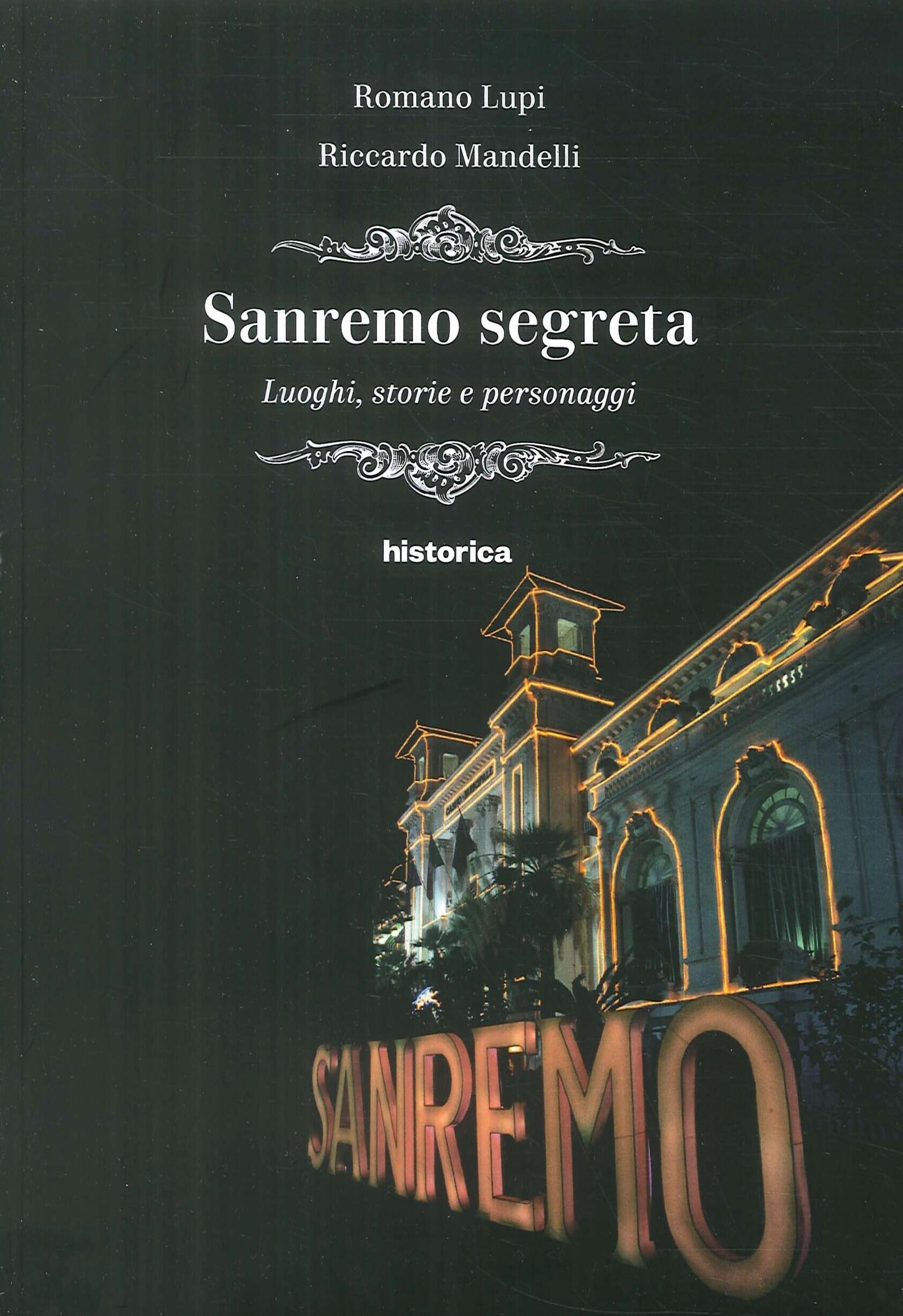 Sanremo segreta. Luoghi, storie e personaggi