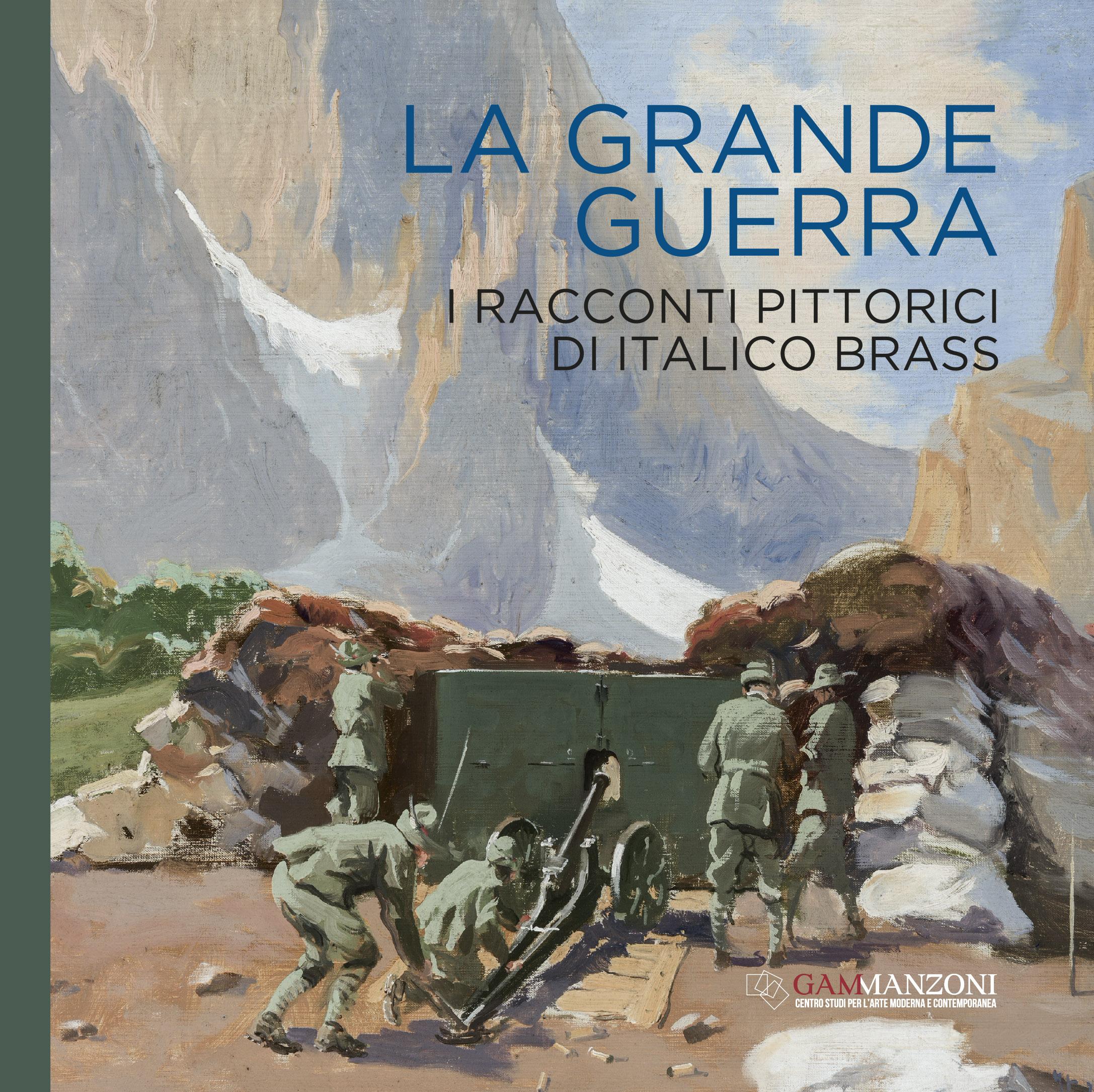 La Grande Guerra. I racconti pittorici di Italico Brass