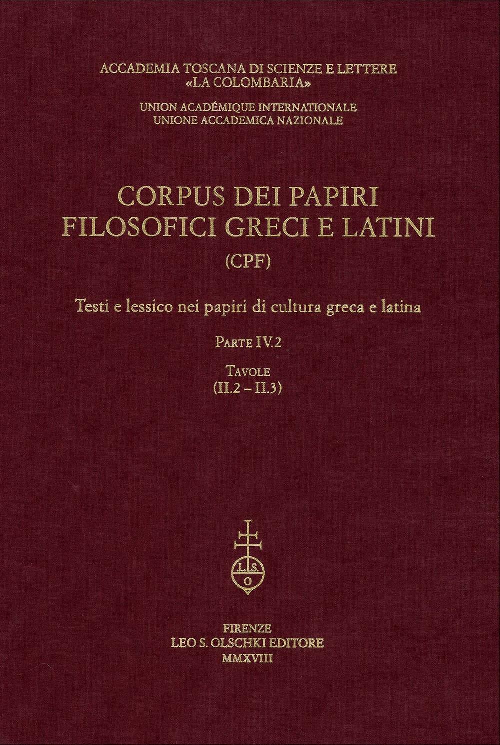 Corpus dei Papiri Filosofici Greci e Latini. (CPF) Testi e lessico nei papiri di cultura greca e latina. Parte IV.2 Tavole (II.2 - II.3)