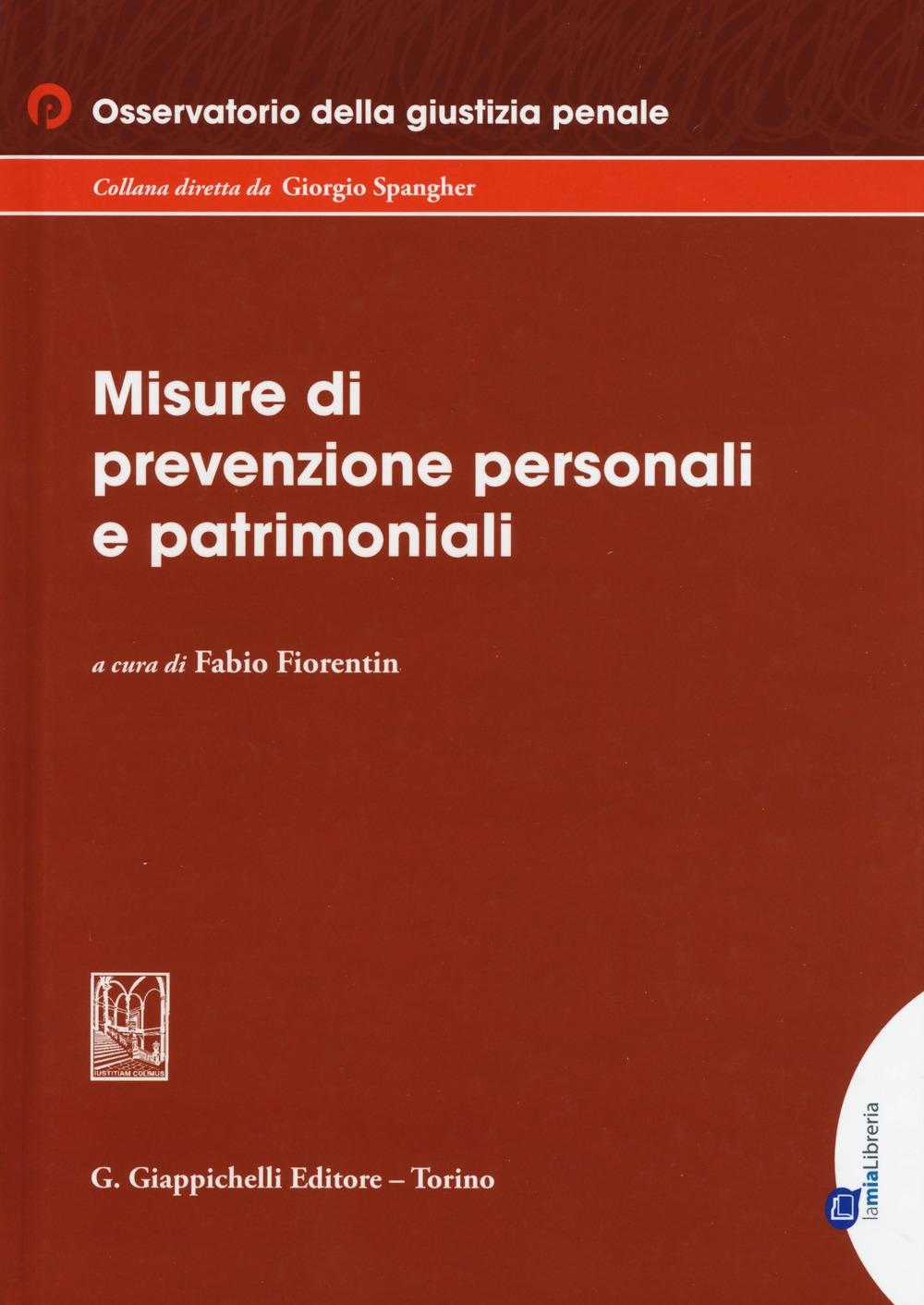 Le misure di prevenzione personali e patrimoniali. Con ebook