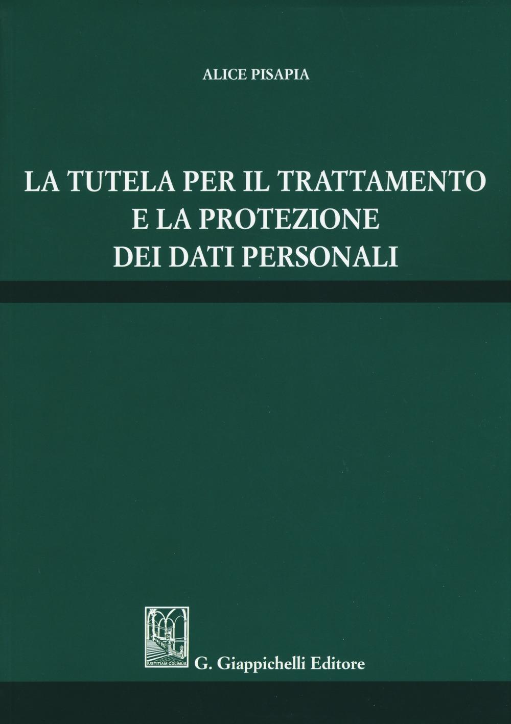 La tutela per il trattamento e la protezione dei dati personali