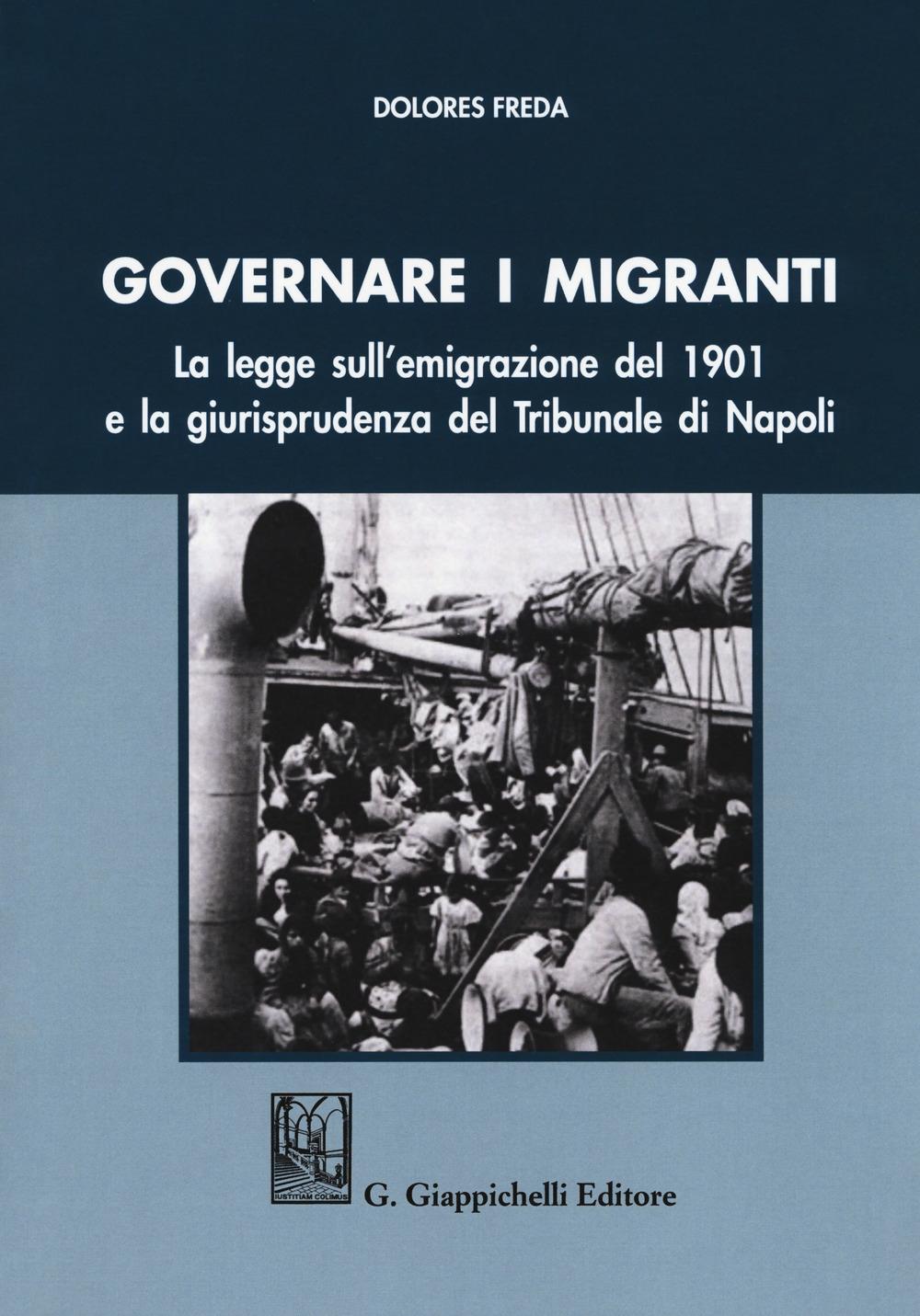 Governare i migranti. La legge sull'emigrazione del 1901 e la giurisprudenza del Tribunale di Napoli