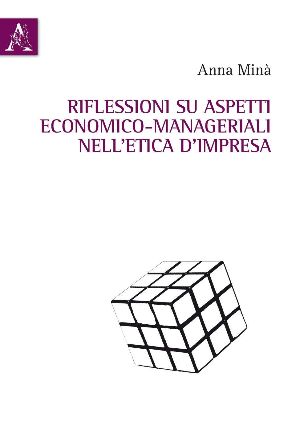 Riflessioni su aspetti economico-manageriali nell'etica d'impresa