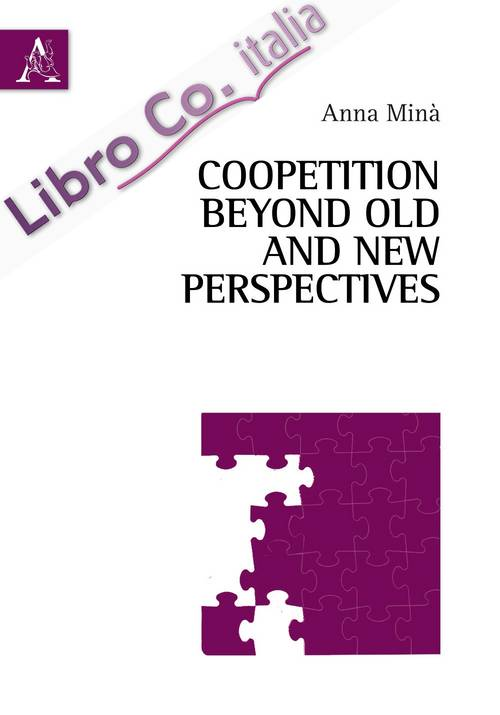 Coopetition beyond old and new perspectives
