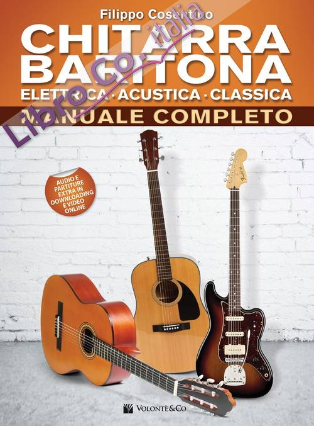 Chitarra baritona elettrica, acustica, classica. Manuale completo. Con Contenuto digitale per download e accesso on line