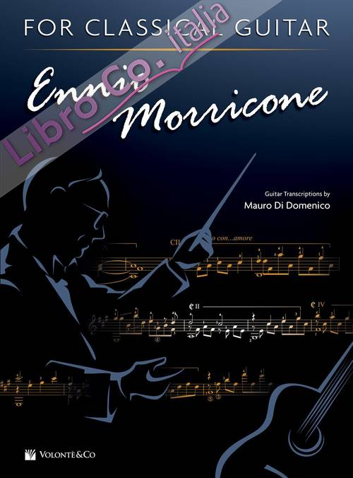Ennio Morricone for classical guitar. Ediz. inglese e italiana