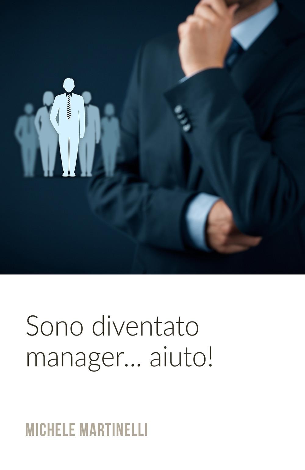 Sono diventato manager... aiuto!