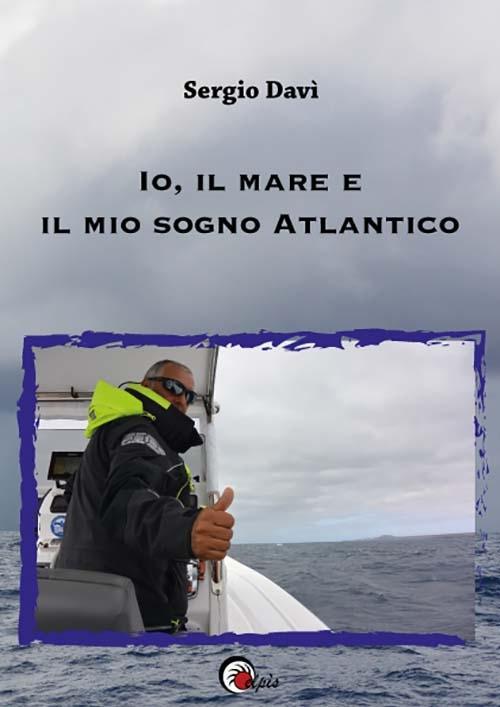 Io, il mare e il mio Sogno Atlantico
