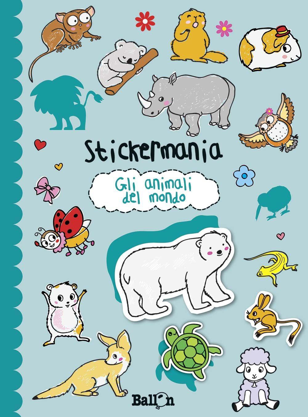 Gli animali del mondo. Stickermania. Con adesivi. Ediz. illustrata