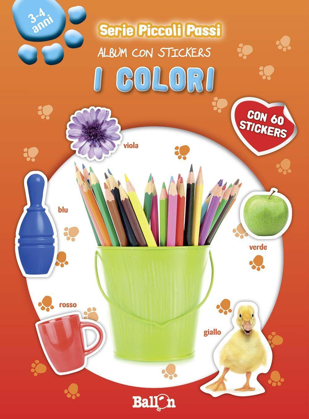 I colori. Piccoli passi. Album con stickers. Ediz. illustrata