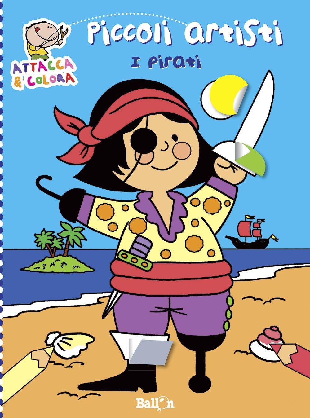 I pirati. Piccoli artisti. Album con stickers. Ediz. illustrata