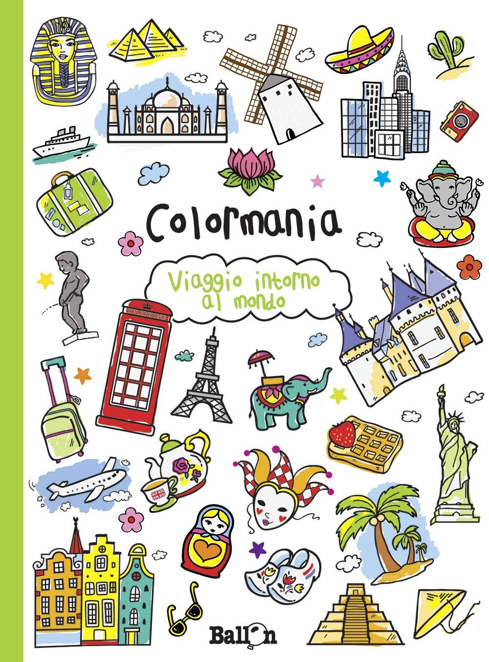 Viaggio intorno al mondo. Colormania. Ediz. illustrata