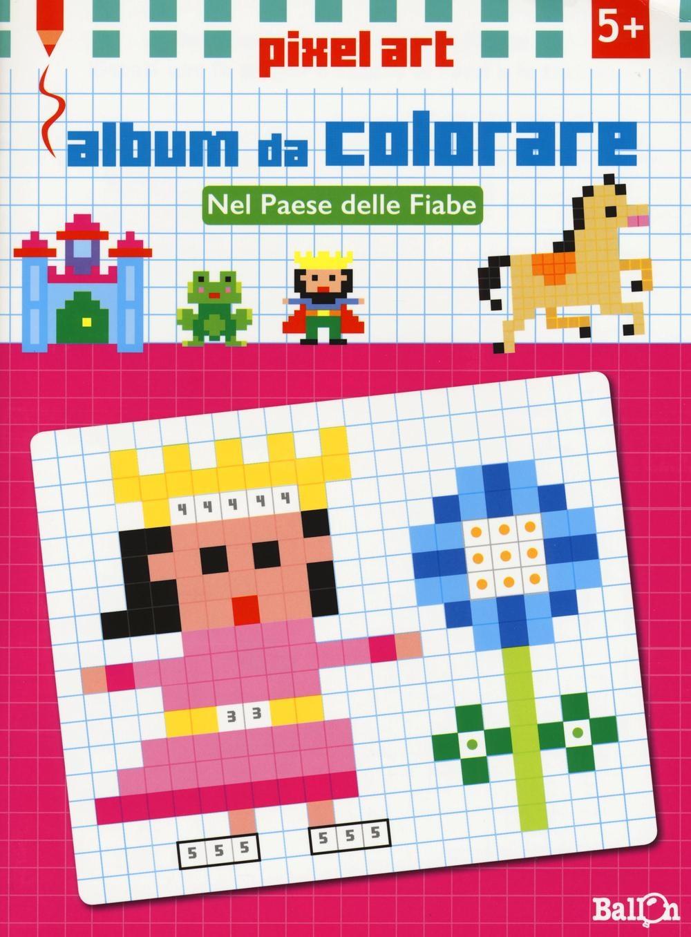 Nel paese delle fiabe. Album da colorare. Pixel art. Ediz. illustrata