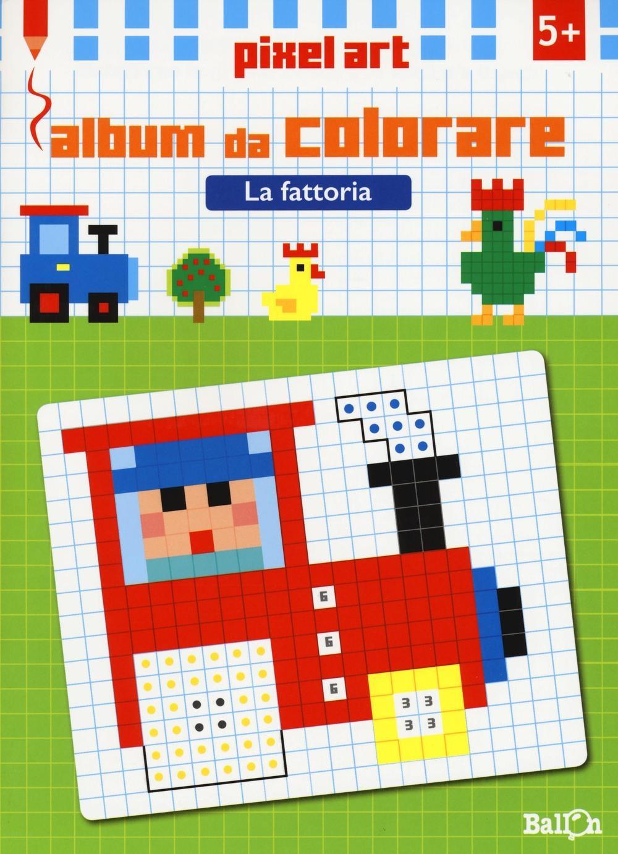 La fattoria. Album da colorare. Pixel art. Ediz. illustrata