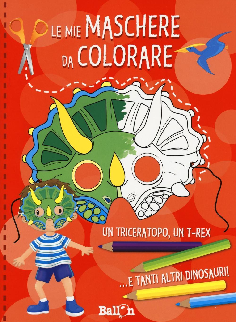 Dinosauri. Le mie maschere da colorare. Ediz. illustrata