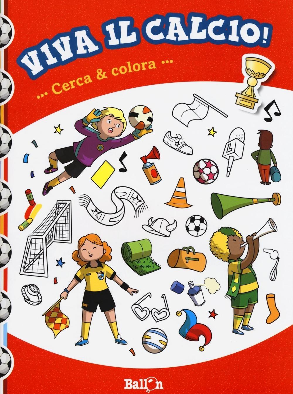Cerca & colora. Viva il calcio! Ediz. illustrata