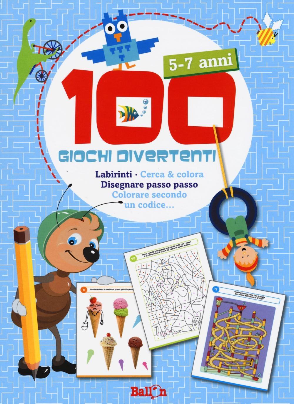 100 giochi divertenti. 5-7 anni. Labirinti, Cerca & colora, Disegnare passo passo, Colorare secondo un codice.... Ediz. illustrata