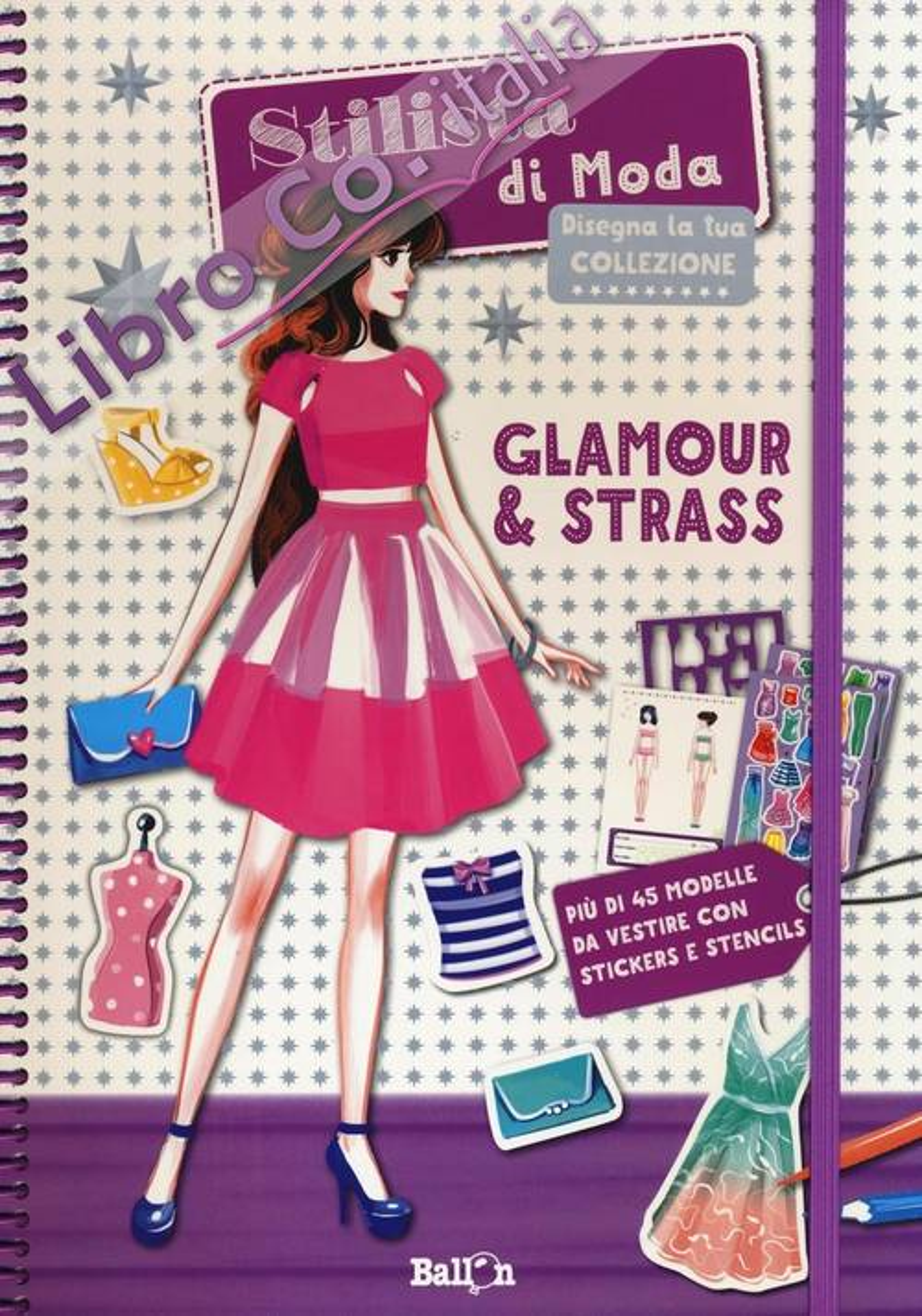 Glamour & strass. Stilista di moda. Ediz. illustrata