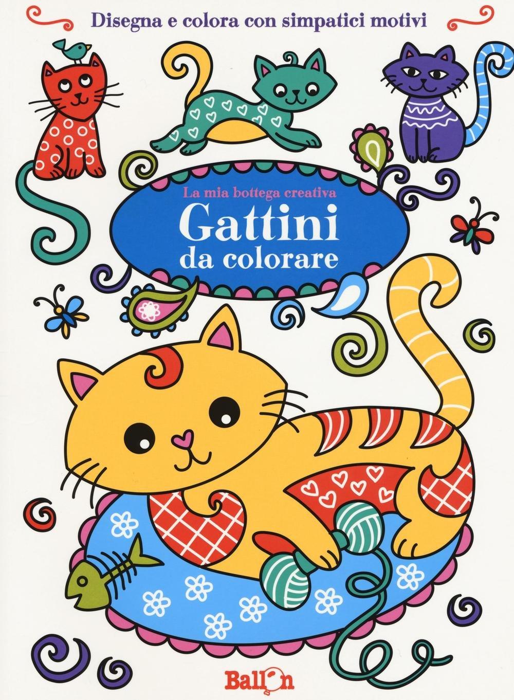 Gattini da colorare. La mia bottega creativa. Ediz. a colori
