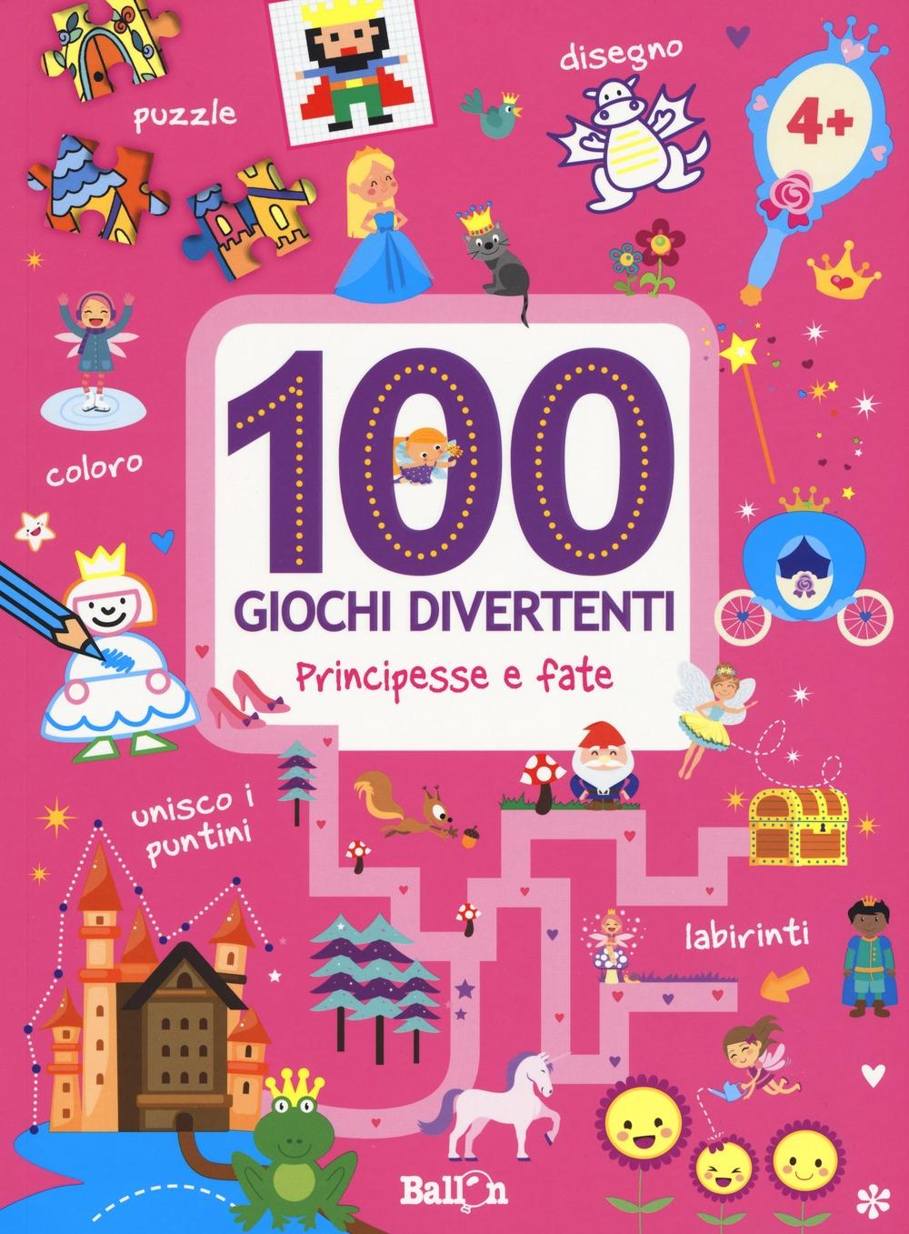 Principesse e fate. 100 giochi divertenti