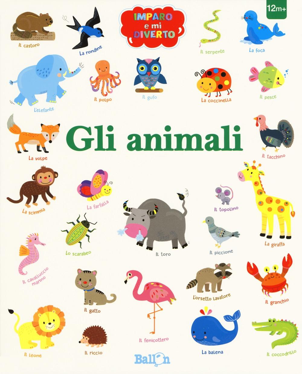 Gli animali. Imparo e mi diverto. Ediz. a colori