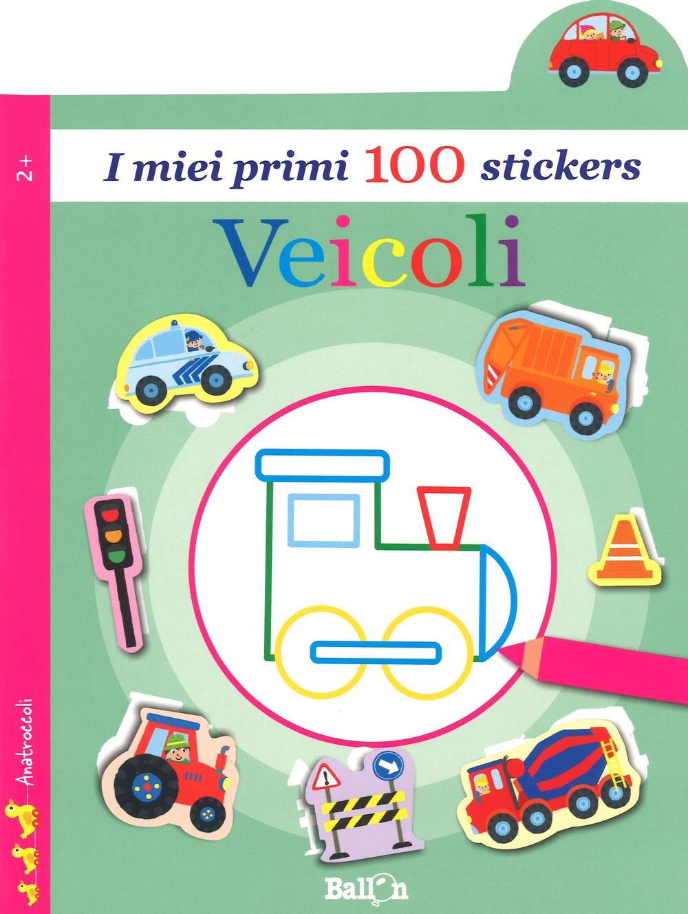 Veicoli. I miei primi 100 stickers. Ediz. a colori
