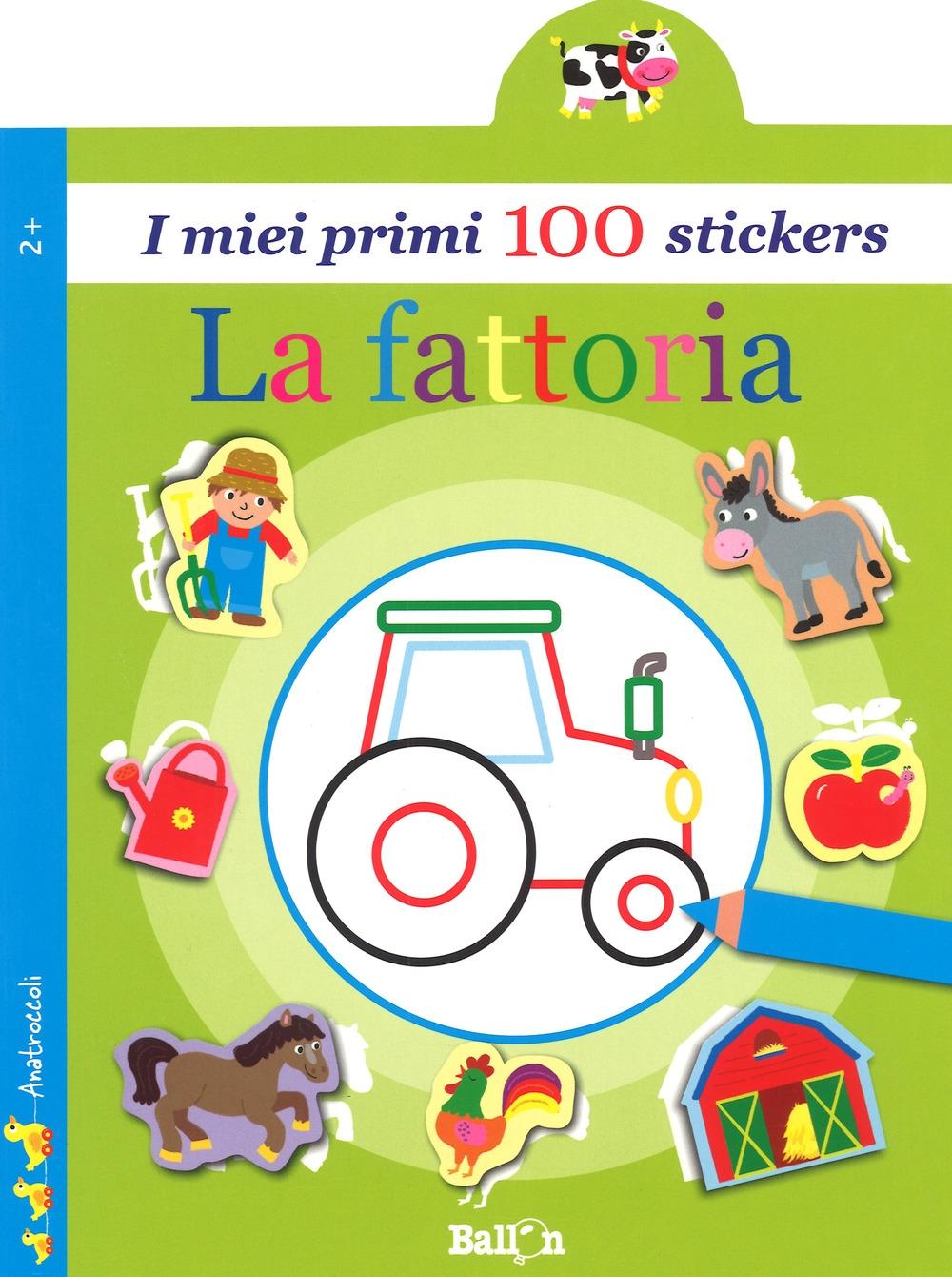 La fattoria. I miei primi 100 stickers. Ediz. a colori