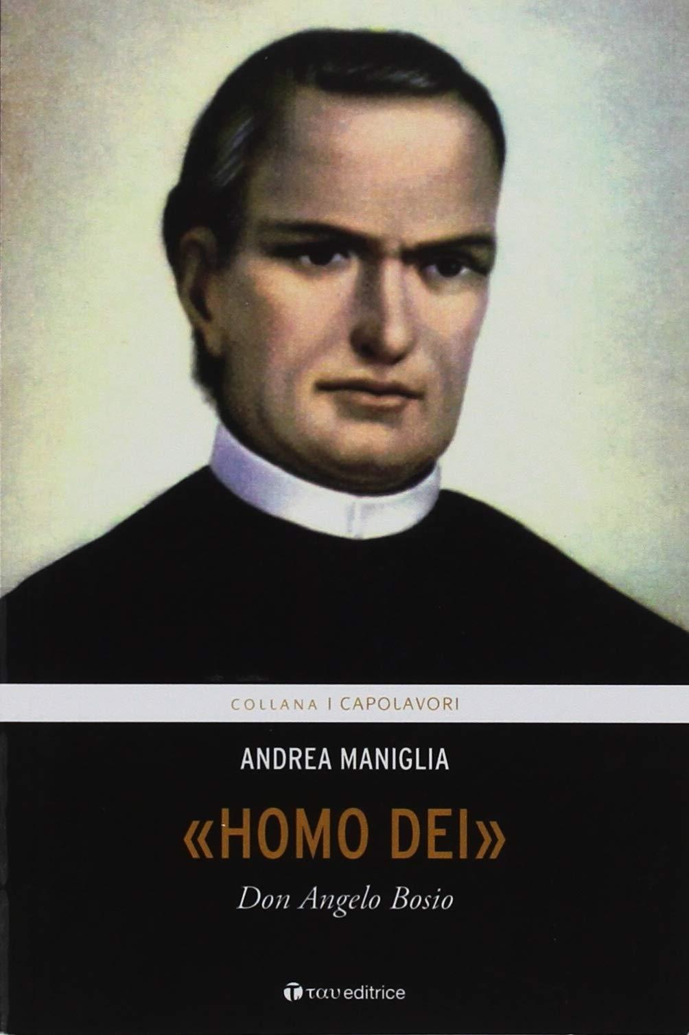 Homo Dei. Don Angelo Bosio